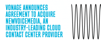 Vonage Continues To Grow, Acquires NewVoiceMedia Cloud Contact Center