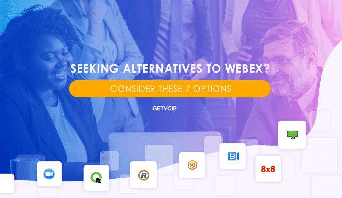 Seeking Alternatives to WebEx? Consider These 7 Options